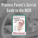 The Preemie Parent's Survival Guide to the NICU (Book)
